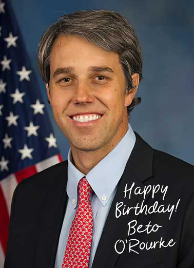 Beto Autograph  Funny Political Card Democrat Send this funny Beto O'Rourke card to say Happy Birthday! I got you this because I know much you love shiny new things.  Happy Birthday